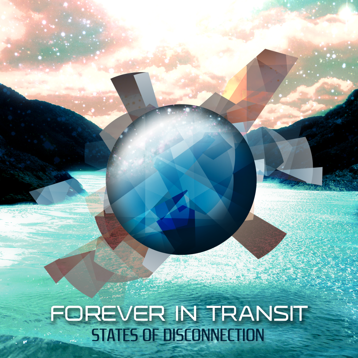 Forever In Transit- States OfDisconnection